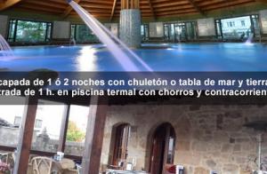 Escapada de 1 ó 2 noches con chuletón o tabla de mar y tierra y entrada de 1 h. en piscina termal con chorros y contracorrientes